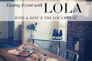 Tasting Event at the LOLA House