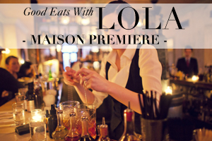 Good Eats with LOLA at Maison Premiere in Brooklyn NY