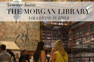 Summer Soiree at the Morgan Library and Museum